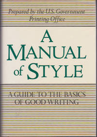 A Manual of Style : A Guide to the Basics of Good Writing