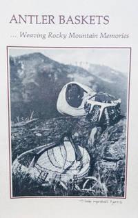 Antler Baskets:  Weaving Rocky Mountain Memories