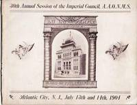 ATLANTIC CITY, THE GEM OF THE COAST.;  [cover title]: 30th Annual Session of the Imperial Council, A.A.O.N.M.S.,Lu Lu Temple, Oasis of Philadelphia, Atlantic City, N.J., July 13th and 14th, 1904