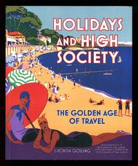 image of Holidays and High Society: The Golden Age of Travel