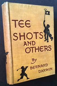 Tee Shots and Others by Bernard Darwin - First Edition - 1911 - from Appledore Books, ABAA and Biblio.co.uk