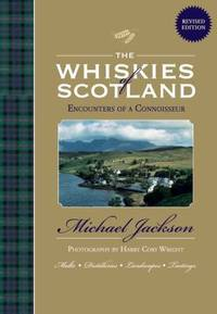The Whiskies of Scotland : Encounters of a Connoisseur