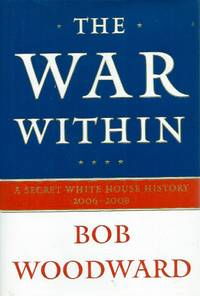 The War Within__A Secret White House History, 2006-2008