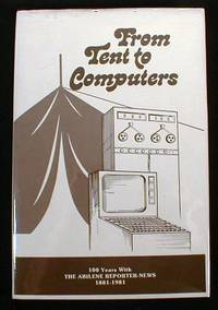 From Tents to Computers : 100 Years with The Abilene Reporter-News 1881-1981