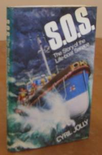 S.O.S. The Story of the Lifeboat Service