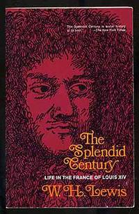 The Splendid Century: Life in the France of Louis XIV