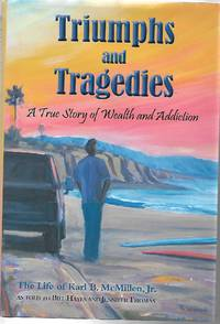 image of Triumphs and Tragedies : A True Story of Wealth and Addiction