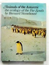 ANIMALS OF THE ANTARCTIC  The ecology of the Far South
