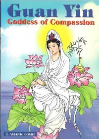 Guan Yin: Goddess of Compassion [Kwan Yin, Avalokitesvara, Guanyin, Graphic Novel]