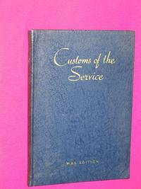 Customs of the Service (Advice to Those Newly Commissioned) Sixth And War Edition