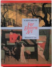 A History of Far Eastern Art by Sherman E. Lee - Hardcover - 1994 - from Zed Books and Biblio.com