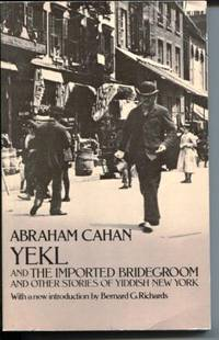 Yekl and the Imported Bridegroom and Other Stories of Yiddish New York..