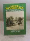Around Woodstock in Old Photographs (Britain in Old Photographs)