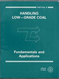 Handling Low-Grade Coal.  Fundamentals and Applications presented at the 1989 Joint Power Generation Conference Dallas, Texas October 22-26, 1989