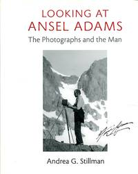 image of Looking at Ansel Adams: The Photographs and the Man