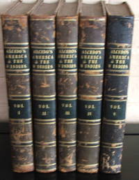 The Geographical and Historical Dictionary of America and the West Indies. Containing an entire translation of the Spanish work of Colonel Don Antonio de Alcedo (Complete Text in 5 volumes)