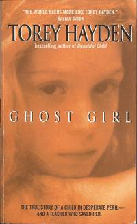 image of Ghost Girl: The true story of a child in desperate peril--and a teacher who saved her.
