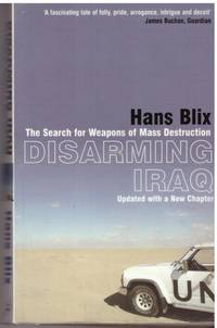 DISARMING IRAQ by  HANS BLIX - Paperback - First edition, paperback, Updated - 2005 - from BOOKLOVERS PARADISE (SKU: 13602)