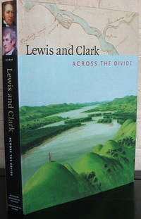 Lewis and Clark: Across the Divide by Carolyn Gilman - 1st - 2003 - from The Wild Muse (SKU: 008256)