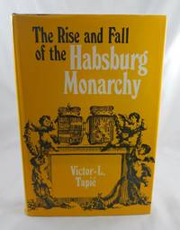 The Rise and Fall of the Habsburg Monarchy