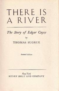 There is a River:  The Story of Edgar Cayce by Sugrue, Thomas - 1945