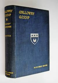 Galloway gossip : or the southern Albanich 80 years Ago