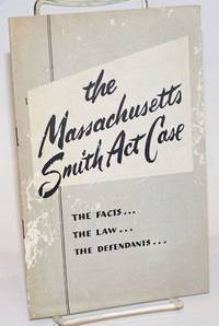 The Massachusetts Smith Act case: the facts - the law - the defendants