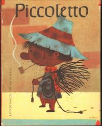PICCOLETTO The Story of the Little Chimney Sweep by  Renato Rascel - First American Edition - 1961 - from Windy Hill Books and Biblio.com