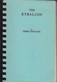 image of The Kybalion.  A Study of the Hermetic Philosophy of Ancient Egypt and Greece