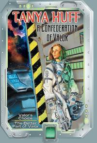 A Confederation of Valor (Valor's Choice/The Better Part of Valor)