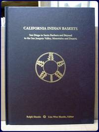 CALIFORNIA INDIAN BASKETS.  San Diego to Santa Barbara and Beyond to the San Joaquin Valley,...