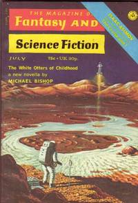 The Magazine of Fantasy and Science Fiction July 1973 -The White Otters of Childhood, The Giantess, Having it, Come Dance with Me on My Pony's Grave, Film Buff, The Computer & the Oriental, The Bridge on the Scraw, Invitation to a Cruise, The Cruise and I