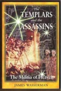 THE TEMPLARS AND THE ASSASSINS The Militia of Heaven