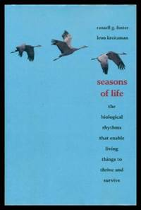 image of SEASONS OF LIFE - The Biological Rhythms that Enable Living Things to Thrive and Survive