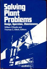 Solving plant problems: Design, operations, maintenance