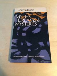 image of Myths, Dreams, and Mysteries: The Encounter between Contemporary Faiths and Archaic Realities