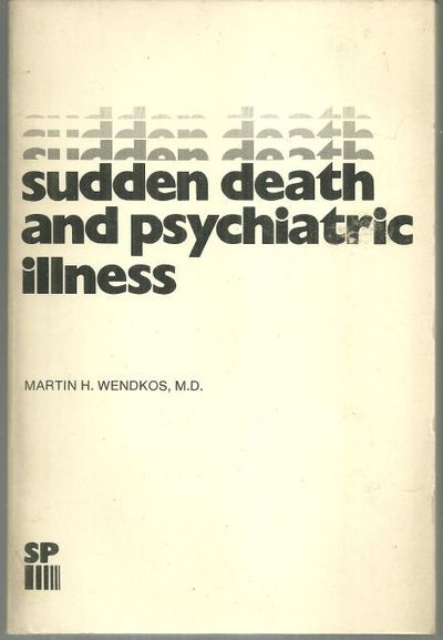 SUDDEN DEATH AND PSYCHIATRIC ILLNESS, Wendkos, Martin
