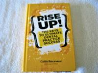 Rise Up! The Keys To Ultimate Dental Practice Success