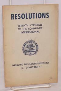 Resolutions including also the closing speech of Georgi Dimitroff