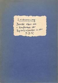 Bericht von der 1. Konferenz der Papierhistoriker der DDR. by  KARL-HEINER LEICHSENRING - from Frits Knuf Antiquarian Books (SKU: 13482)