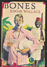 """Bones"". Being Further Adventures in Mr. Commissioner Sanders' Country by  Edgar Wallace - Hardcover - Reprint - [1930] - from Barter Books Ltd and Biblio.com"
