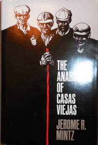 The Anarchists of Casas Viejas by  Jerome R Mintz - First edition - 1982 - from Derringer Books, Member A.B.A.A. (SKU: 12322)