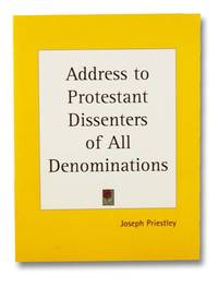 Address to Protestant Dissenters of All Denominations, On the Approaching Election of Members of Parliament, with Respect to the State of Public Liberty in General, and of American Affairs in Particular