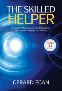 The Skilled Helper : A Problem-Management and Opportunity-Development Approach to Helping by Gerard Egan - 2013