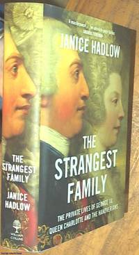 image of The Strangest Family; The Private Lives of George III, Queen Charlotte and the Hanoverians
