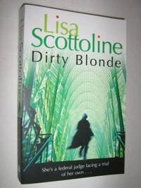 Dirty Blonde by Lisa Scottoline - Paperback - First Trade - 2006 - from Manyhills Books (SKU: 07060022)