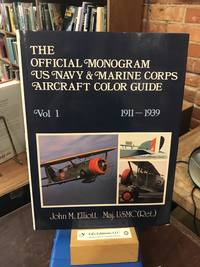 The Official Monogram U.S. Navy and Marine Corps Aircraft Color Guide, Vol 1: 1911-1939