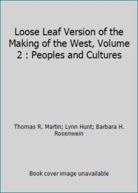 Loose Leaf Version of the Making of the West, Volume 2 : Peoples and Cultures