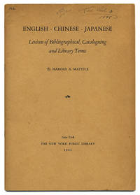 ENGLISH - CHINESE - JAPANESE : LEXICON OF BIBLIOGRAPHICAL, CATALOGUING AND LIBRARY TERMS