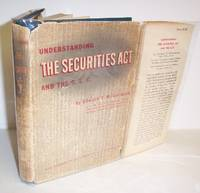 Understanding the Securities Act and the S. E. C.